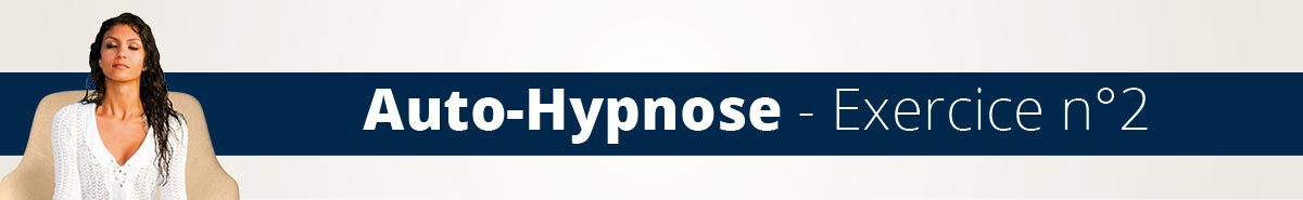 AUTO-HYPNOSE-exercice-2-technique-auto-induction